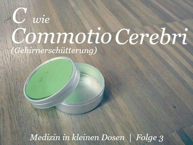 C wie Commotio Cerebri (Gehirnerschütterung)