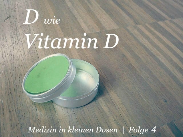 D wie Vitamin D