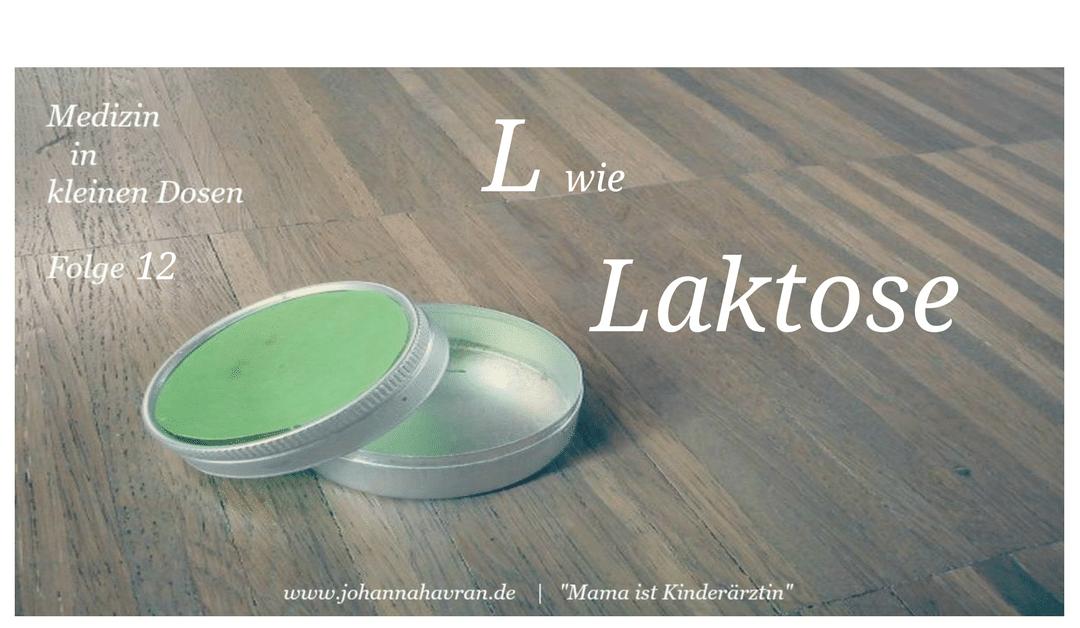 L wie Laktose